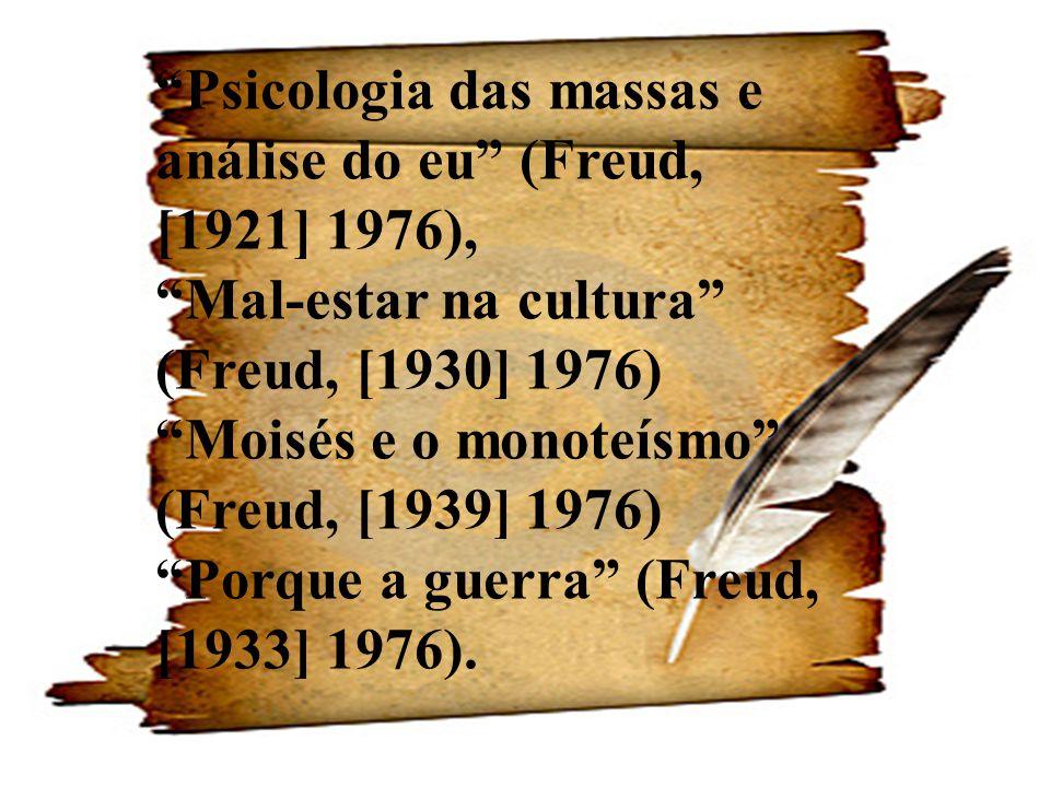 Psicologia das massas e análise do eu (Freud, [1921] 1976),